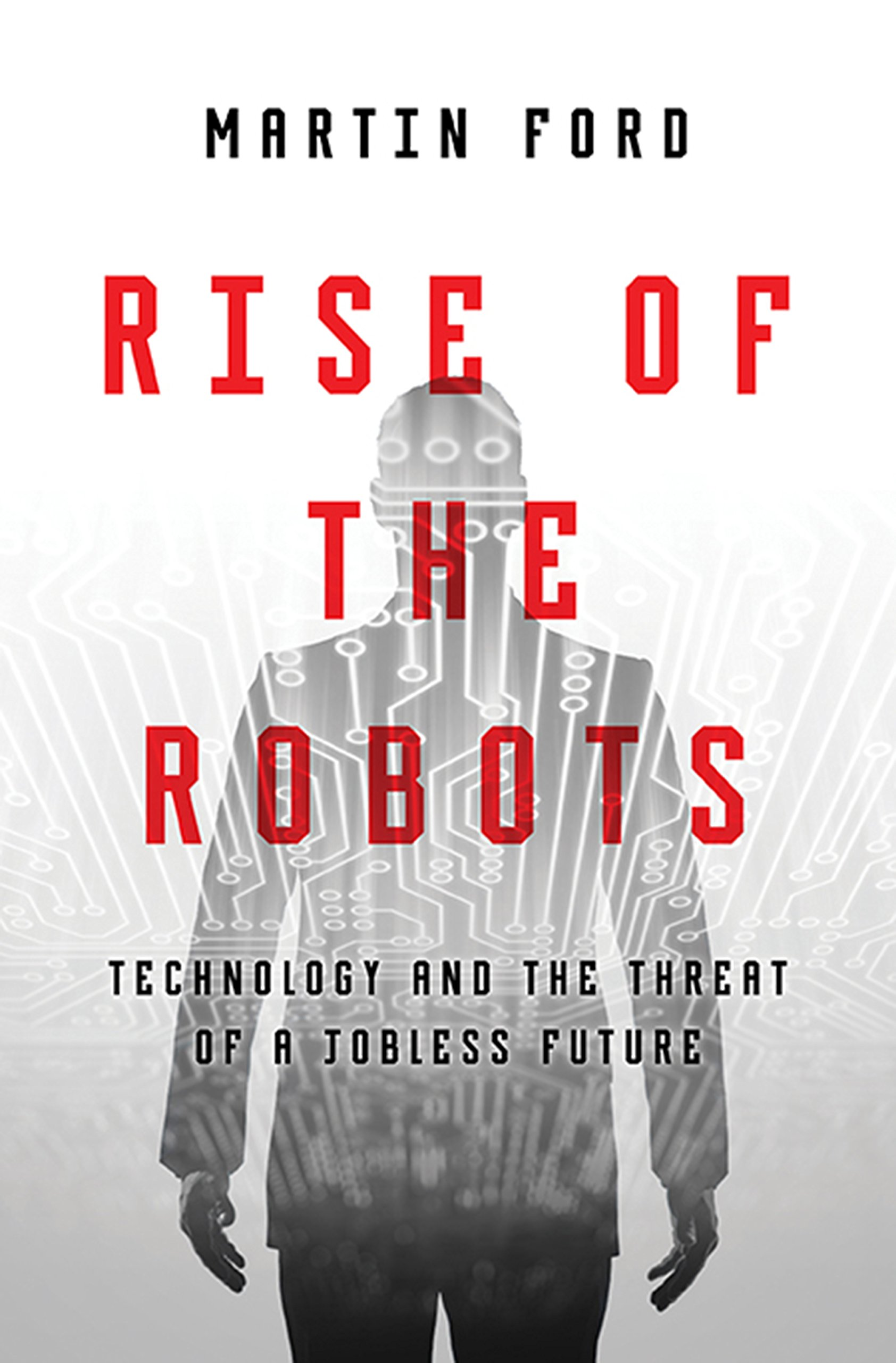 Rise of the Robots: Review and Reflection